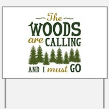 The Woods Are Calling Yard Sign