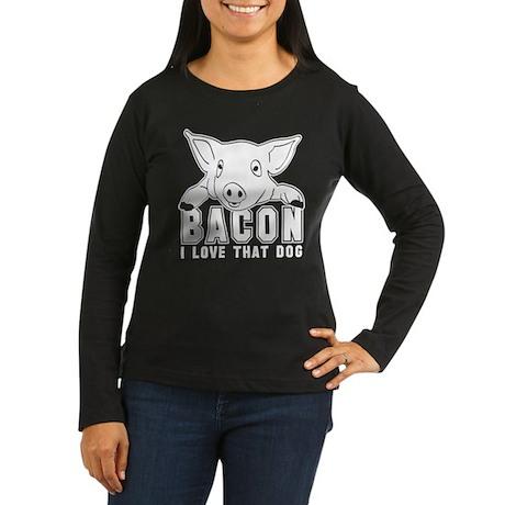 Bacon - I love that Dog! Women's Long Sleeve Dark