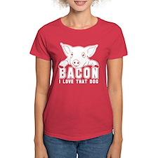 Bacon - I love that Dog! Tee