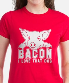 Bacon - I love that Dog! Tee
