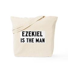 Ezekiel is the man Tote Bag