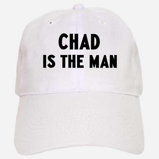 Chad is the man Baseball Baseball Cap