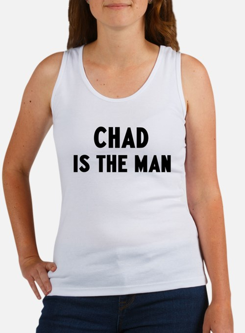 Chad is the man Women's Tank Top