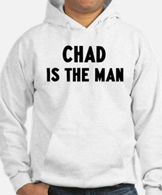 Chad is the man Hoodie