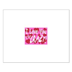 I love you like crazy! Posters
