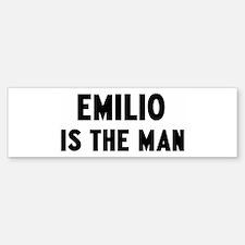 Emilio is the man Bumper Bumper Bumper Sticker