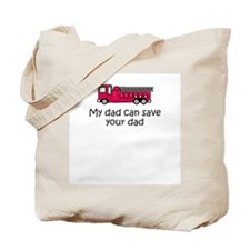 My dad can save your dad Tote Bag