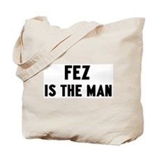 Fez is the man Tote Bag