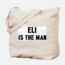 Eli is the man Tote Bag