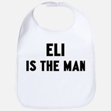 Eli is the man Bib