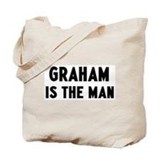 Graham is the man Tote Bag