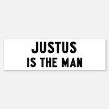 Justus is the man Bumper Bumper Bumper Sticker