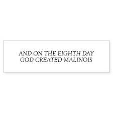 8TH DAY Malinois Bumper Bumper Sticker