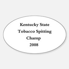 08 Ky Tob Spitting Champ Oval Decal