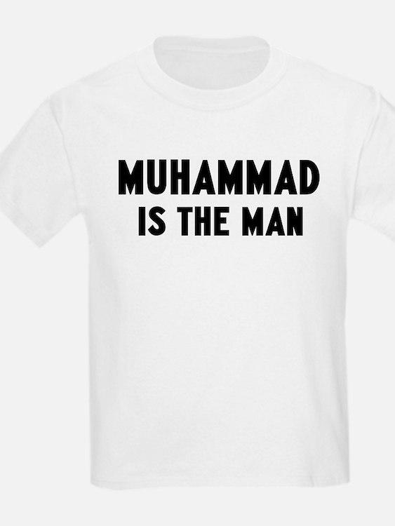 Muhammad is the man T-Shirt