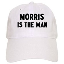 Morris is the man Baseball Cap