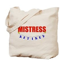 Retired Mistress Tote Bag