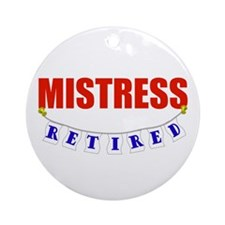 Retired Mistress Ornament (Round)