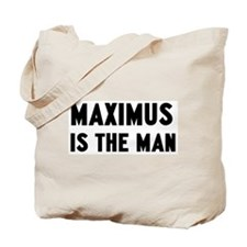 Maximus is the man Tote Bag