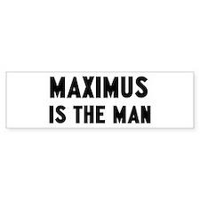 Maximus is the man Bumper Car Sticker