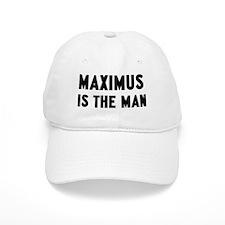 Maximus is the man Baseball Cap