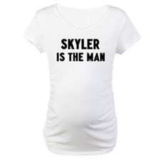 Skyler is the man Shirt