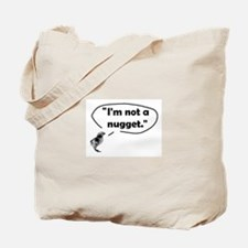 Not a Nugget Tote Bag