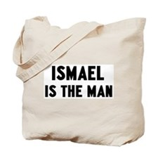 Ismael is the man Tote Bag