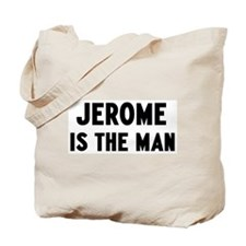 Jerome is the man Tote Bag