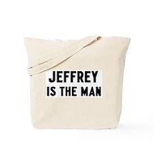 Jeffrey is the man Tote Bag
