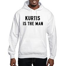 Kurtis is the man Hoodie
