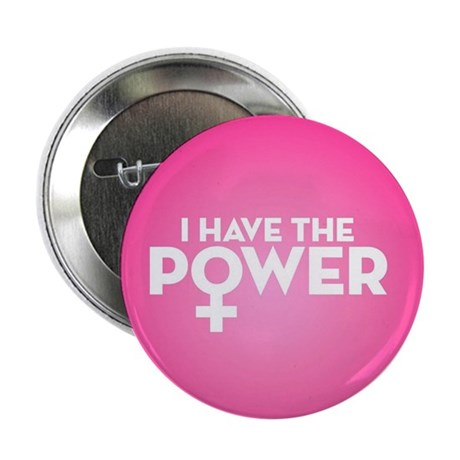 "I Have The Power 2.25"" Button (10 pack)"