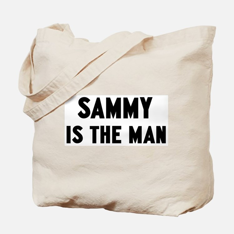 Sammy is the man Tote Bag