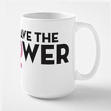 I Have The Power Large Mug