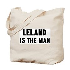 Leland is the man Tote Bag