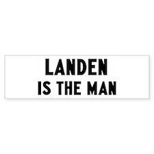 Landen is the man Bumper Bumper Sticker