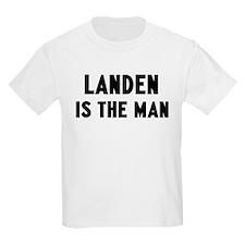 Landen is the man T-Shirt
