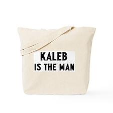Kaleb is the man Tote Bag