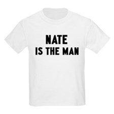 Nate is the man T-Shirt