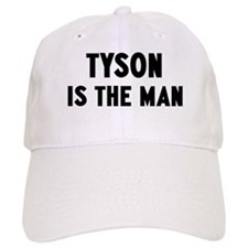 Tyson is the man Baseball Cap