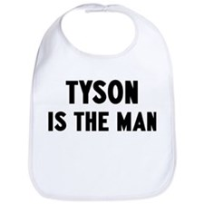Tyson is the man Bib