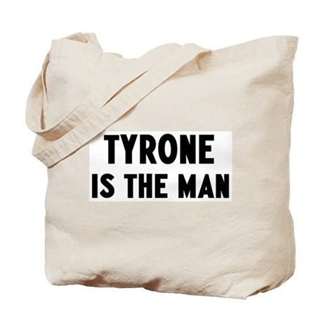 Tyrone is the man Tote Bag