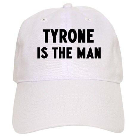 Tyrone is the man Cap