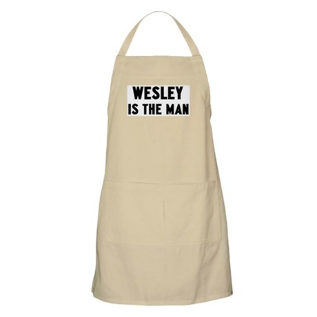 Wesley is the man BBQ Apron