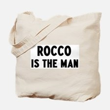 Rocco is the man Tote Bag