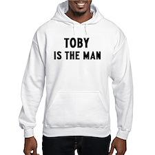 Toby is the man Hoodie