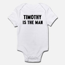 Timothy is the man Infant Bodysuit