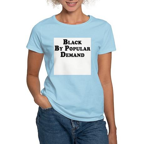 Black By Popular Demand Women's Light T-Shirt