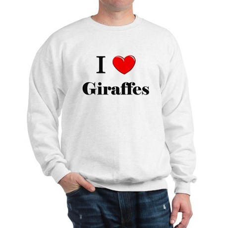 I Love Giraffes Sweatshirt