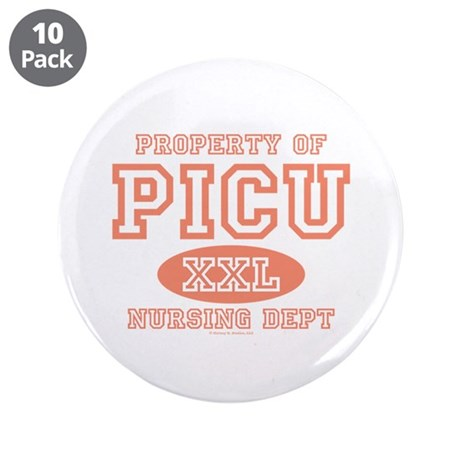 "Property Of PICU Nurse 3.5"" Button (10 pack)"